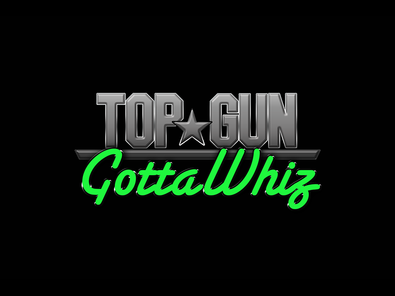 Top Gun Gotta Whiz